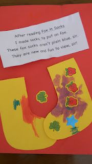 Dr. Seuss - Fox in Socks activity with poem:    After reading Fox in Socks  I made socks to put on Fox.  These fox socks aren't plain blue, sir.  They are new and fun to view, sir!