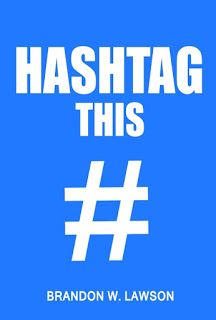 Hashtag This by Brandon W. Lawson Brandon has a touch to bring life events and reality into play by showing it in poetry form.