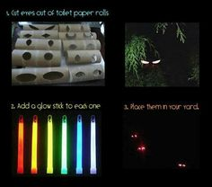 Great idea to spookify you're house or yard! Toilet paper tubes, cut out creepy eye shapes, put glow sticks inside.