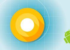 Android O es oficialmente presentado te contamos las novedades