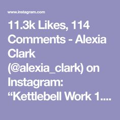 "11.3k Likes, 114 Comments - Alexia Clark (@alexia_clark) on Instagram: ""Kettlebell Work 1. 15 each side 2. 12 each side 3. 12 each side 4. 15 each side 3-5 rounds…"""