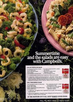 Retro Summer: Chilled Tortellini Salad and Cool Tuna Noodle Salad   These Campbell's soup recipes are from a 1980s advertisement
