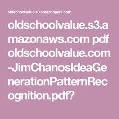oldschoolvalue.s3.amazonaws.com pdf oldschoolvalue.com-JimChanosIdeaGenerationPatternRecognition.pdf? Stock Investing, Investing In Stocks, Pdf
