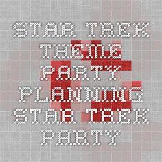 Star Trek Theme Party. Planning Star Trek party