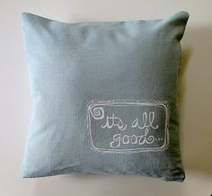 Pillow Cover Cushion Cover It's All Good in by SweetnatureDesigns