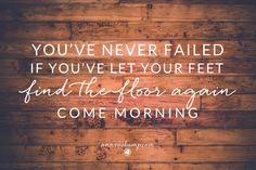 """Just putting one foot in front of the other! It's a Monday rallying cry: """"Not by might... not by power... but by His spirit alone."""" (Zech. 4:6) Every struggle counts as a win when you stay in the game, keep getting up again, keep putting one foot in front of the other. Failing is quitting & *you've never ultimately failed if you've let your feet find the floor again come morning* and *you're winning because you're not quitting.*"""