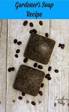 Gardener's soap recipe made with coffee grounds, cornmeal, and melt and pour soap.