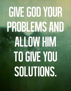 Give your problems to God