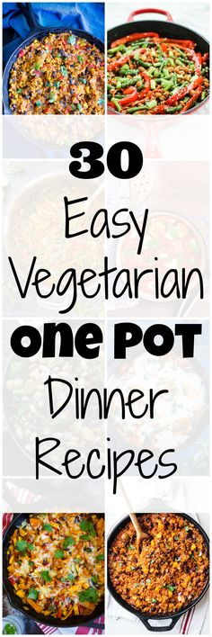 30 Easy Vegetarian One Pot Dinner Recipes - So many delicious options for quick, easy and healthy weeknight dinners!