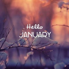 Welcome January.