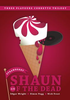 Shaun of the Dead / Three Flavours Cornetto Trilogy / by ellis