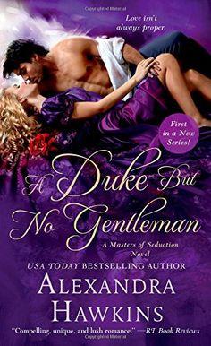 A Duke but No Gentleman: A Masters of Seduction Novel by ... https://www.amazon.com/dp/1250064724/ref=cm_sw_r_pi_dp_x_hptsybDMCRYAM