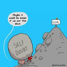 Lose the self-doubt!