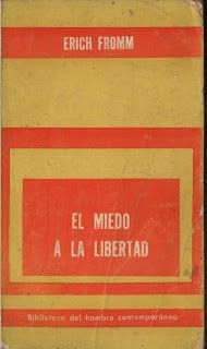 El miedo a la libertad (de Erich Fromm)