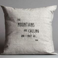 The Mountains are Calling Pillow  Embroidered John Muir quote on a decorative pillow. Hemp pillow, organic cotton pillow.