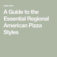 A Guide to the Essential Regional American Pizza Styles Usa Living, Pizza Style, The Essential, Apple News, Regional, Wine Recipes, Coast, Essentials, American