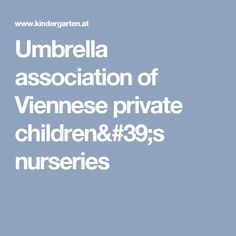 Umbrella association of Viennese private children's nurseries