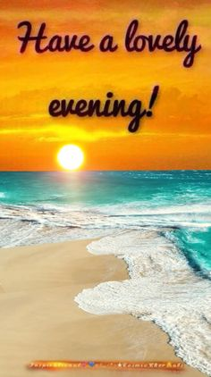 Good Evening Friends Images, Good Evening Messages, Good Evening Wishes, Good Evening Greetings, Good Night Friends, Good Night Wishes, Good Evening Love, Good Morning Beautiful Pictures, Good Morning Nature