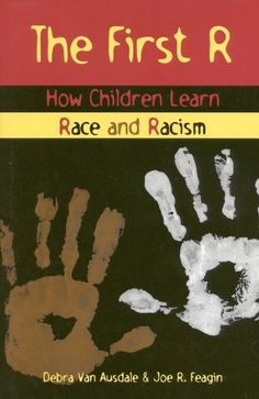 The First R: How Children Learn Race and Racism by Joe R....