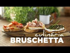 Receitas rápidas: bruschettas em três versões fáceis de fazer com a chef Rê Cruz e Chris Flores - YouTube