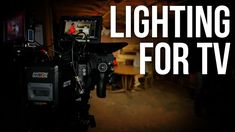 Lighting for Single-Camera TV Tv Lighting, Dramatic Lighting, Video Lighting, Cable Box, The A Team, Live Tv, Low Key, Cinematography, Natural Light
