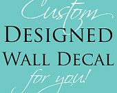 Custom Wall Decal 36 x 36 You Choose Any Quote or Image. $90.00, via Etsy.