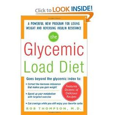 The Glycemic-Load Diet: A powerful new program for losing weight and reversing insulin resistance