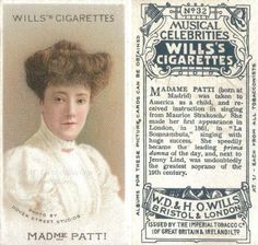 An 1912 cigarette card - No. 32 in the Will's Musical Celebrities series - featuring a photograph by Dover Street Studios of the soprano Adelina Patti taken in the 1890's.  Soprano Adelina Patti was born in Spain of Italian parents on 10th February 1843 and died in Wales on 27th September 1919.  Adelina Patti was one of the most highly regarded opera singers of the 19th century, earning huge fees at the height of her career.   She made her operatic debut at age 16 in 1859 in the title role…