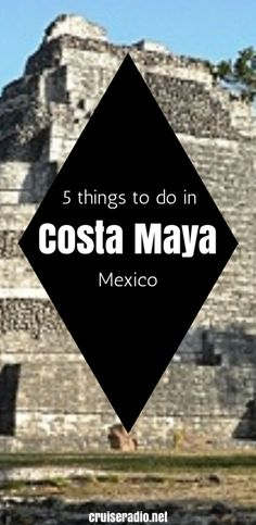 Costa Maya, Mexico | 5 Things to Do in Costa Maya, Mexico. Come Seek the Royal Caribbean and experience everything that an adventure vacation has to offer.