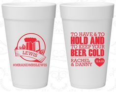 To Have and To Hold, Promotional Foam Drinking Cups, Beer Wedding, Hashtag Wedding, Styrofoam Cups (437)
