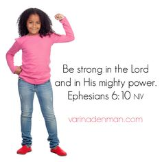 Be strong in the Lord and in His mighty power. Ephesians 6:10 NIV .. # courage, Bible verse
