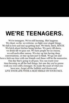 We're teenagers