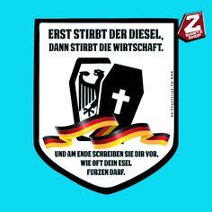 Erst stirbt der Diesel-dannstirbt die Wirtschaft und am Ende schreiben sie dir vor wann dein Esel furzen darf Aufkleber Sticker Motiv