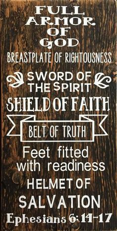 This fabulous scripture art custom wood sign says it all! These armor of God wood signs are hand painted, heavily sanded and made from new wood right here in the heartland of America, then the vinyl w