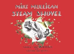 Mike Mulligan and His Steam Shovel - Kindle edition by Virginia Lee Burton. Children Kindle eBooks @ Amazon.com.
