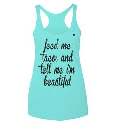 Feed me tacos & tell me I'm beautiful – Love Fitness Apparel size large