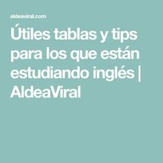Útiles tablas y tips para los que están estudiando inglés   AldeaViral