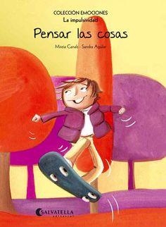 Mireia Canals, Il·lustradora Sandra Aguilar .Colección emociones.La impulsividad. 2 a 7 años.També en català.