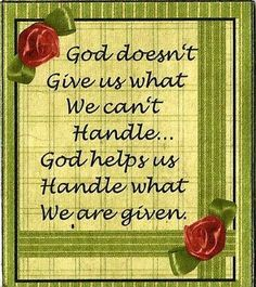 God doesn't give us what we can't handle