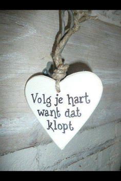 Volg je hart , want het klopt