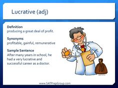 SAT Word of the Day!  LUCRATIVE (adj) download this flashcard from www.SATPrepGroup.com to help study for the ACT & SAT