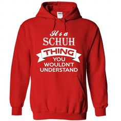 SCHUH #name #tshirts #SCHUH #gift #ideas #Popular #Everything #Videos #Shop #Animals #pets #Architecture #Art #Cars #motorcycles #Celebrities #DIY #crafts #Design #Education #Entertainment #Food #drink #Gardening #Geek #Hair #beauty #Health #fitness #History #Holidays #events #Home decor #Humor #Illustrations #posters #Kids #parenting #Men #Outdoors #Photography #Products #Quotes #Science #nature #Sports #Tattoos #Technology #Travel #Weddings #Women