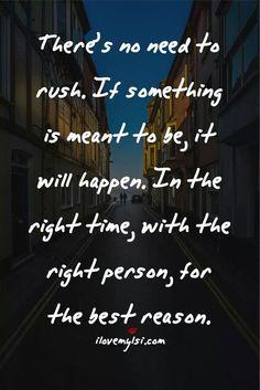 No need to rush...