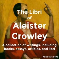 The Libri of Aleister Crowley     A collection of Aleister Crowley's writings, including books, essays, articles, a resource list of Crowley's numbered Libri written for the occult orders A∴ A∴ and O.T.O., and other related materials