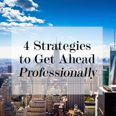 4 Strategies to Get Ahead Professionally | Levo League | Career Tips