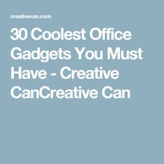30 Coolest Office Gadgets You Must Have - Creative CanCreative Can
