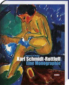 Karl Schmidt-Rottluff: Eine Monographie   Hirmer Verlag