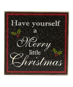 Black 'Have Yourself a Merry Little Christmas' Sign