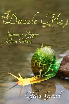 Dazzle Me by Ofelia Gränd - Summer Bigger Than Others... June 21, 2015