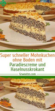 Super fast poppy seed cake without ground with paradise cream and hazelnut crisp - Einfache Rezepte - torte Tart Recipes, Easy Cake Recipes, Baking Recipes, Cake Receipe, Easy Vanilla Cake Recipe, Chinese Cake, Lemon Layer Cakes, Poppy Seed Cake, Sour Cream Cake